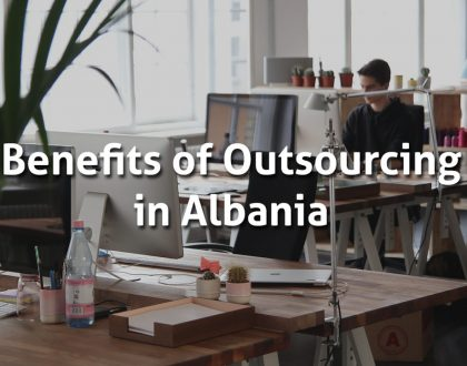 Benefits of Outsourcing in Albania