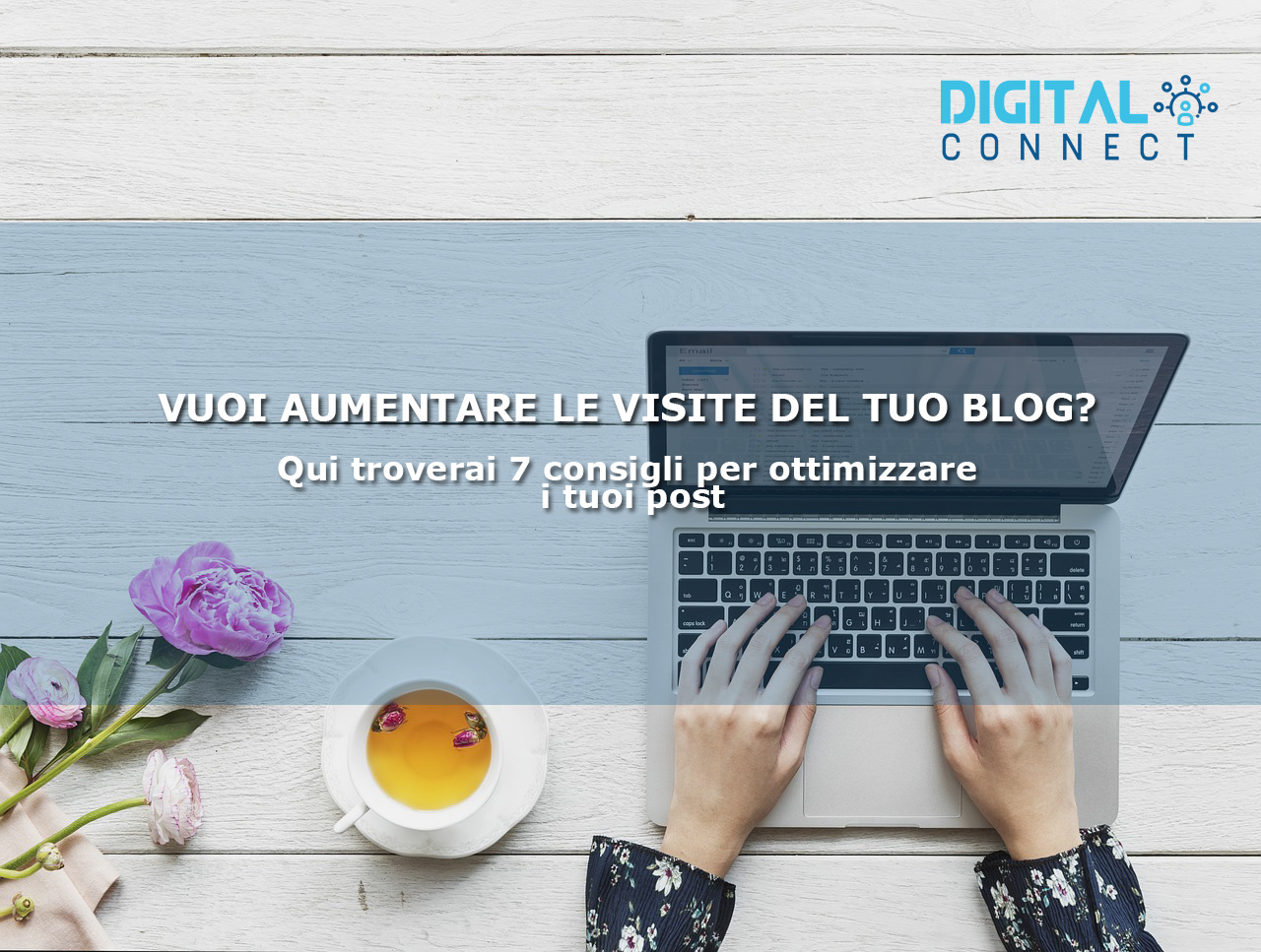 Come aumentare le visite del tuo blog - Digital Connect